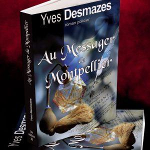 Au messager de Montpellier • Yves Desmazes
