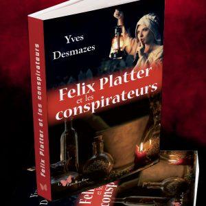 Félix Flatter et les conspirateurs • Yves Desmazes