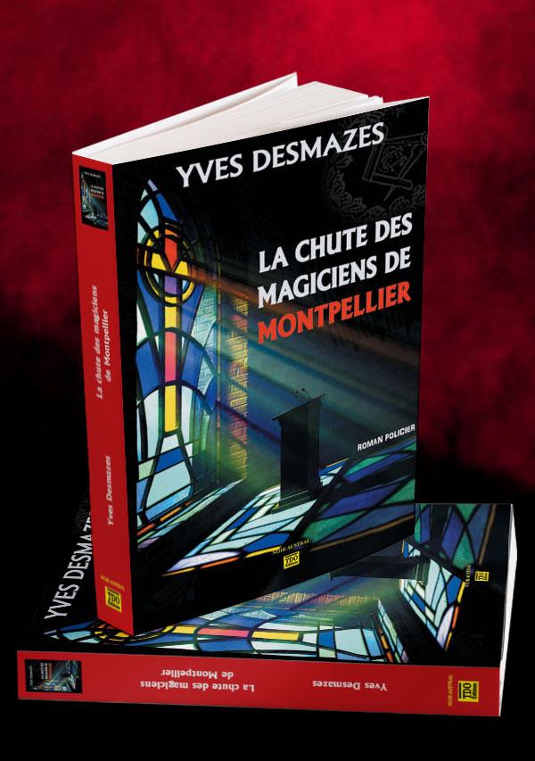 La chute des Magiciens de Montpellier • Yves Desmazes