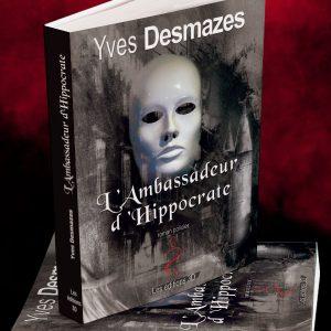 Livre l'Ambassadeur d'Hippocrate • Yves Desmazes