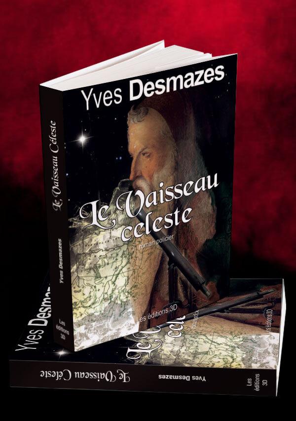 Livre Le Vaisseau Céleste • Yves Desmazes